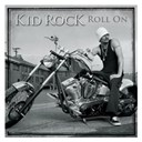 Kid Rock - Roll on (international)