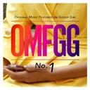 Gossip Girl - OMFGG - Original Music Featured On Gossip Girl No. 1 (International)