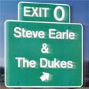 Steve Earle / The Dukes - Exit o