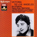 Victoria De Los Angeles - Opera Arias