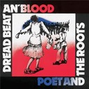 Linton Kwesi Johnson / Poet & The Roots - Dread, beat and blood