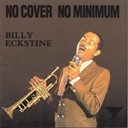 Billy Eckstine - No cover no minimum