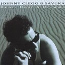 Johnny Clegg / Savuka - Heat, dust and dreams