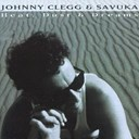 Johnny Clegg / Savuka - Heat dust & dreams