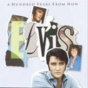 "Elvis Presley ""The King"" - A hundred years from now (essential elvis vol.4)"