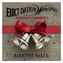 Big Daddy Weave - Ring the bells (feat. meredith andrews)