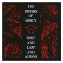 The Sisters Of Mercy - First and last and always (remastered & expanded)