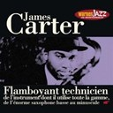 James Carter - Les incontournables du jazz