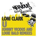 Loni Clark - U - johnny vicious remixes