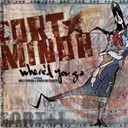 Fort Minor - Where'd you go (maxi single)