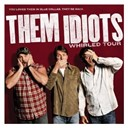 Bill Engvall / Jeff Foxworthy / Larry The Cable Guy / Them Idiots - Whirled tour