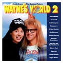 4 Non Blondes / Aerosmith / Bad Company / Dinosaur Jr / Edgar Winter / Gin Blossoms / Golden Earring / Joan Jett / Norman Greenbaum / Robert Plant / Superfan / The Blackhearts / Village People / Wayne's World 2 - Wayne's world 2 (music from the motion picture)