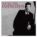 Andrea B / Blake Shelton / Boz Scaggs / Brian Mc Knight / Charice / Cheryl Lynn / Céline Dion / Friends / Josh Groban / Katharine Mcphee / Michael Bublé / Peter Cetera / Renée Olstead / Seal / You're The Inspiration The Music Of David Foster - You're The Inspiration The Music Of David Foster & Friends (Deluxe)