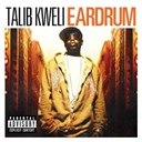 Talib Kweli - Eardrum (int'l version)