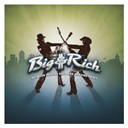 Big & Rich - Between raising hell and amazing grace (deluxe itunes exclusive)