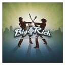 Big &amp; Rich - Between raising hell and amazing grace (deluxe itunes exclusive)
