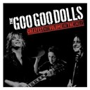 The Goo Goo Dolls - Greatest Hits Volume One - The Singles