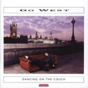 Go West - Dancing on the couch