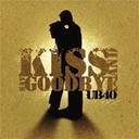 Ub 40 - Kiss and say goodbye (2 track)