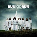 Run Kid Run - This is who we are
