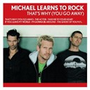 Michael Learns To Rock - That's whyyou go away