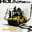 Saïan Supa Crew - Hold up