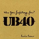 Ub 40 - Who you fighting for