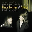 Elisa / Tina Turner - Teach me again