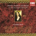 Gabriela Montero / Gautier Capuçon / Karin Lechner / Lilya Zilberstein / Lucy Hall / Martha Argerich / Mischa Maisky / Nicholas Angelich / Piotr Anderszewski / Renaud Capuçon / Sergio Tiempo - Martha argerich and friends: live from the lugano festival 2005