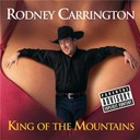 Rodney Carrington - King Of The Mountains