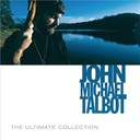 John Michael Talbot - The ultimate collection