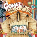 Gomez - Five men in a hut (a's, b's and rarities: 1998-2004)
