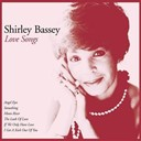 Shirley Bassey - Love Songs