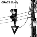 Grace - Slowly