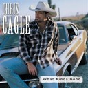 Chris Cagle - What kinda gone