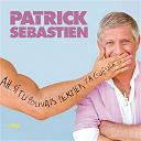 Patrick Sébastien - Ah...si tu pouvais fermer ta gueule...