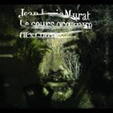 Jean-Louis Murat - Le cours ordinaire des choses