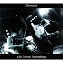Dionysos - Old school recordings