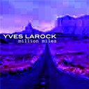 Yves Larock - Million miles