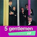 5 Gentlemen - 5 gentlemen : tendres annees 60