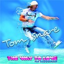Tom Snare - The way to love - radio edit fr