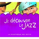 Abbey Lincoln / Ben Webster / Bill Evans / Diana Krall / Ella Fitzgerald / George Benson / Louis Armstrong / Mel Tormé / Miles Davis / Ray Bryant / Sarah Vaughan / The Singers Unlimited / Wes Montgomery - Je decouvre le jazz