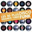 Abba / Chaka Khan / Debarge / Edwin Starr / Gloria Gaynor / Grace Jones / Jermaine Jackson / Kool & The Gang / Lionel Richie / Lipps Inc. / Maceo & The Macks / Marvin Gaye / Michael Sembello / Rufus / T / The Miracles / Yvonne Elliman - Les 50 Plus Grands Tubes Disco Funk