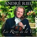 Andr&eacute; Rieu - Les roses de la vie