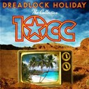 10 Cc - Dreadlock holiday: the collection