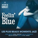 Abbey Lincoln / Anita O'day / Billie Holiday / Chet Baker / Dinah Washington / Etta James / Freddy Cole / Jimmy Rushing / Jimmy Witherspoon / Malia / Marlena Shaw / Nina Simone / Oscar Peterson / Sarah Vaughan - Autour de minuit - feelin' blue