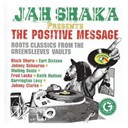 Barrington Levy / Black Uhuru / Dennis Brown / Earl Sixteen / Eek A Mouse / Fred Locks / Hugh Mundell / Johnny Clarke / Johnny Osbourne / Keith Hudson / Mystic Eyes / Norris Reid / Ras Michael / The Creation Steppers / The Cultural Roots / The Sons Of Negus / Wailing Souls - Jah shaka presents the positive message