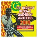 Alborosie / Assassin / Beres Hammond / Busy Signal / Capleton / Da' Ville / Gappy Ranks / Glen Washington / Junior Kelly / Luciano / Lukie D / Lutan Fyah / Marcia Griffiths / Mr. Williamz / Peetah / Queen Africa / Romain Virgo / Sizzla / The Biggest Reggae One-Drop Anthems 2009 / Ziggi - The biggest reggae one-drop anthems 2009