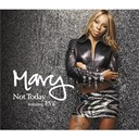 Mary J. Blige - Not today