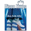 Disco Kings - Born to be alive